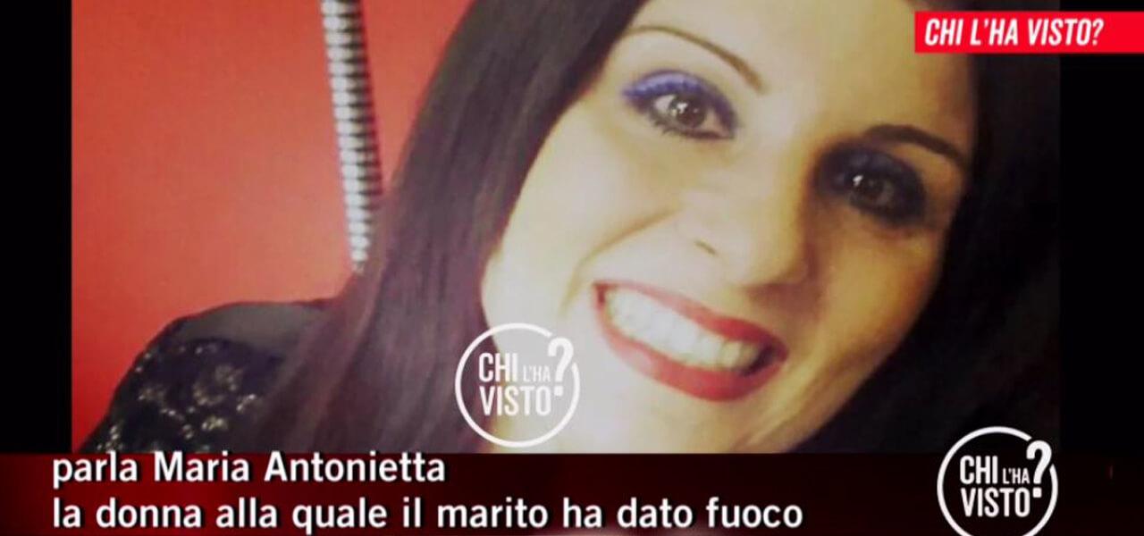 Maria Antonietta bruciata dall'ex