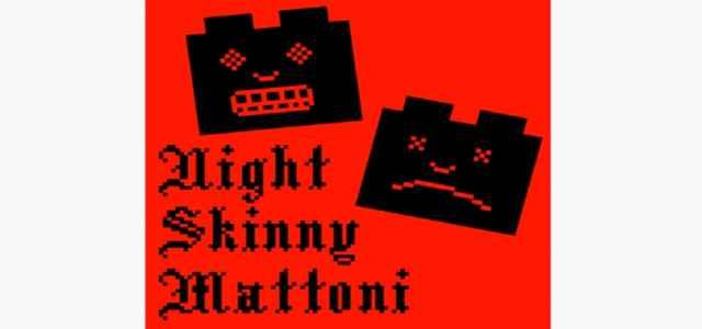 Night Skinny