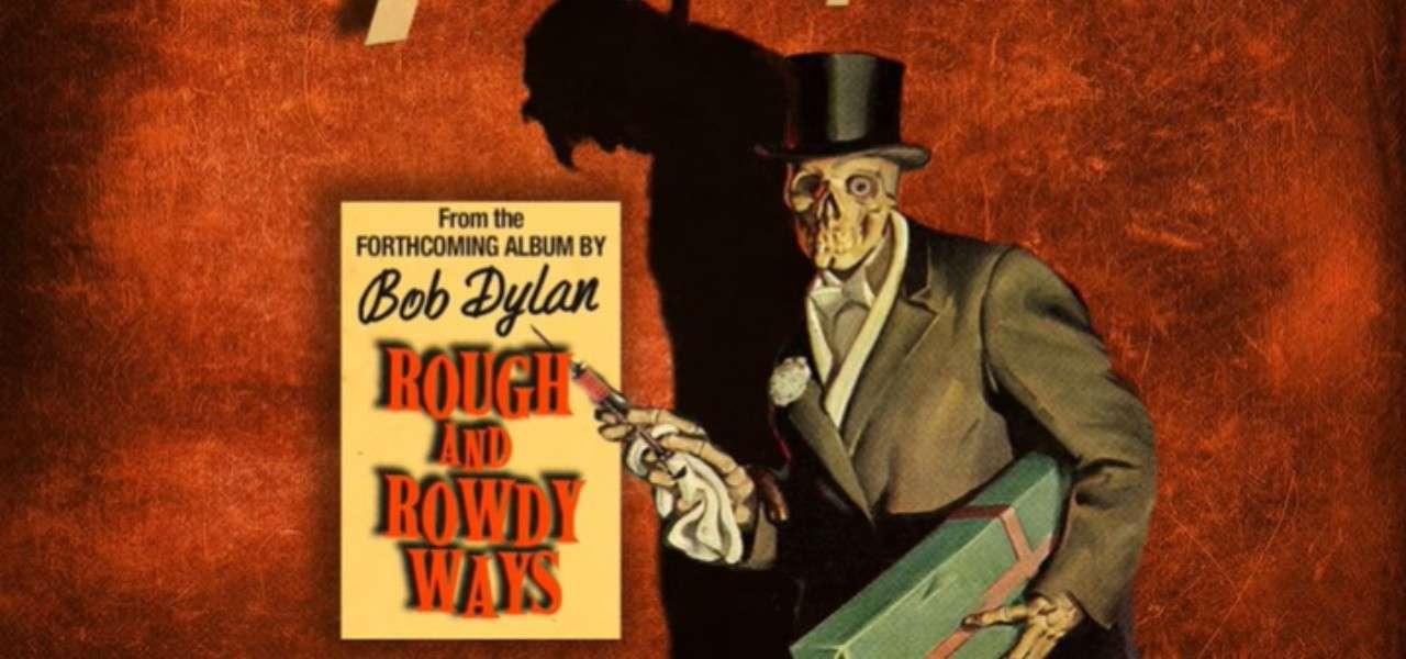 Bob Dylan My Rough and Rowdy Ways